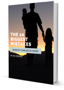 The 10 Biggest Mistake Made By Families In Crisis